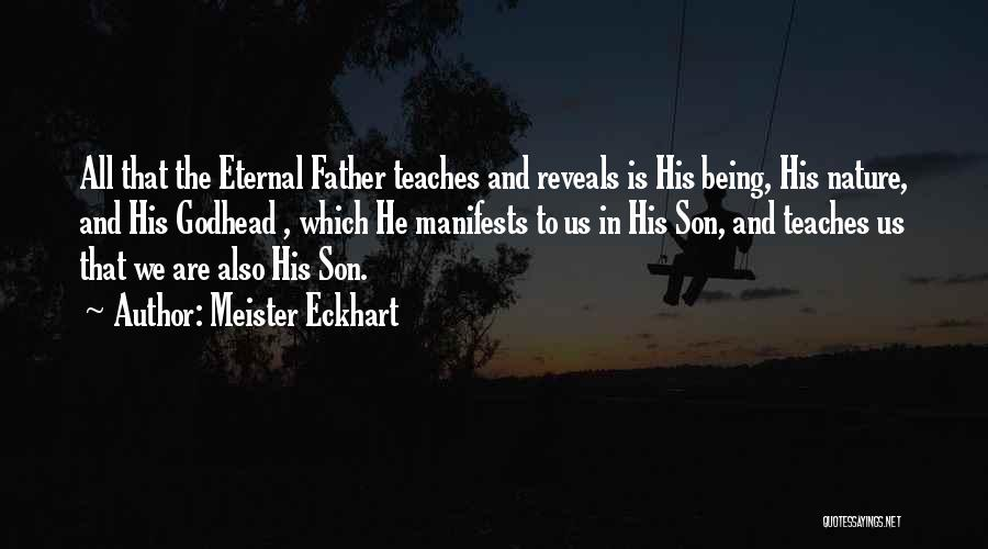 Nature Teaches Us Quotes By Meister Eckhart