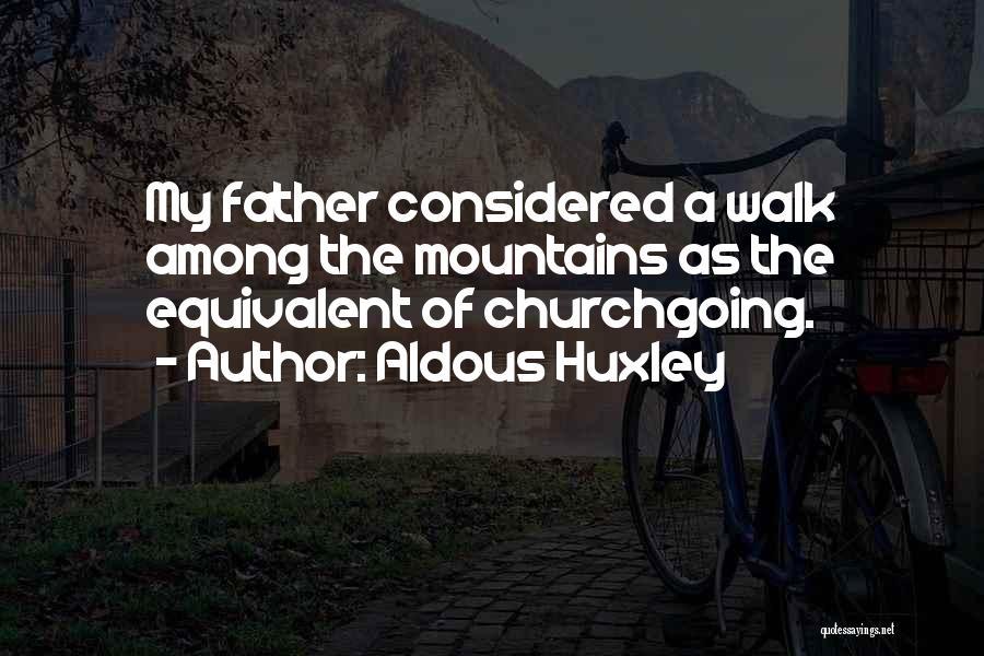 Nature Walk Quotes By Aldous Huxley