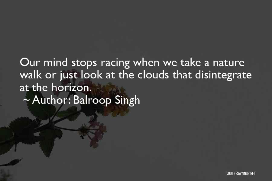 Nature Walk Quotes By Balroop Singh