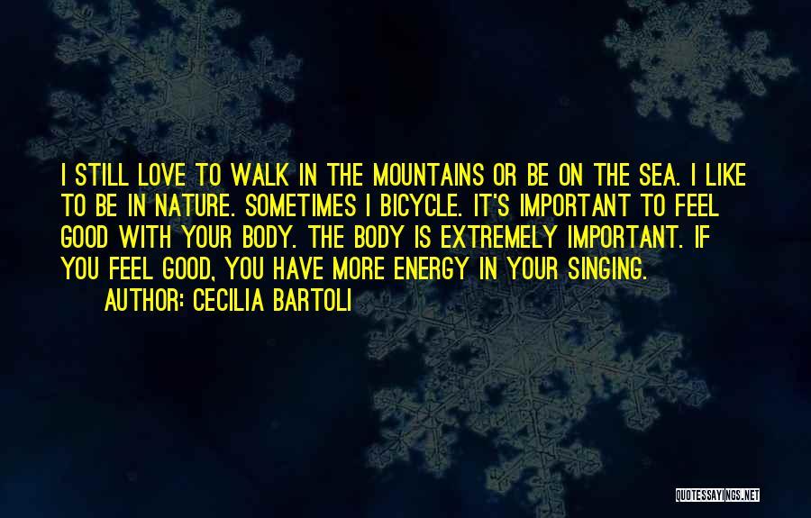 Nature Walk Quotes By Cecilia Bartoli