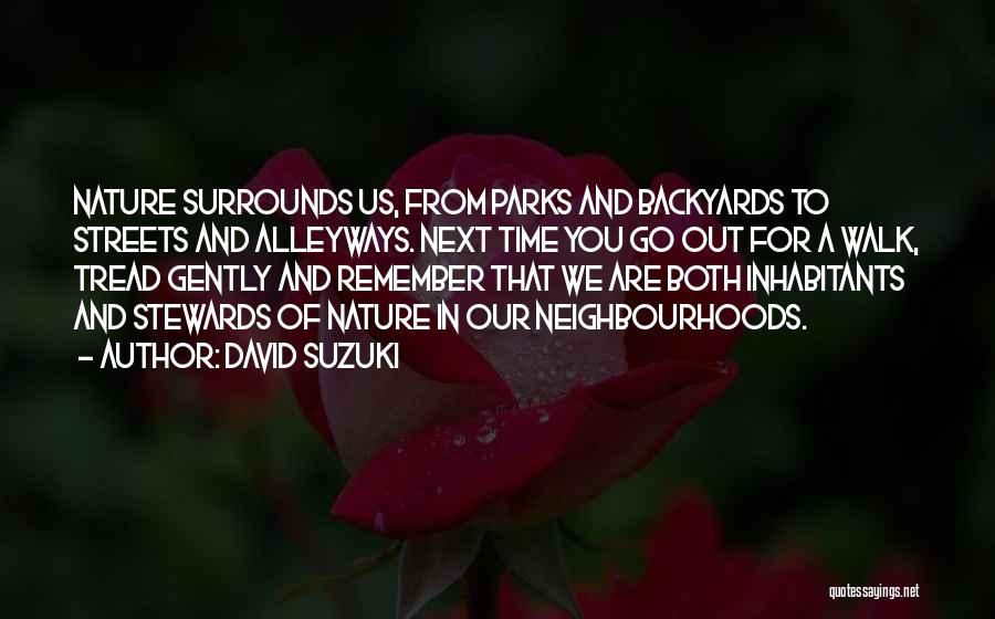 Nature Walk Quotes By David Suzuki