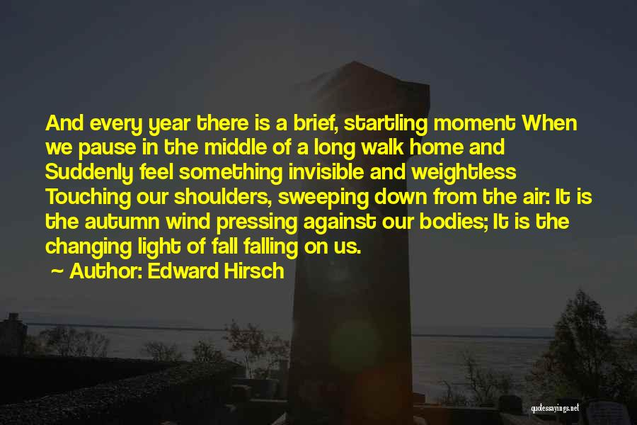 Nature Walk Quotes By Edward Hirsch