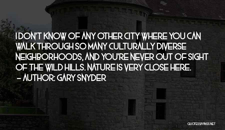 Nature Walk Quotes By Gary Snyder