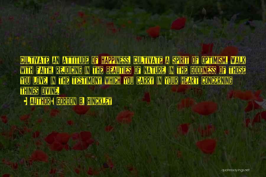 Nature Walk Quotes By Gordon B. Hinckley