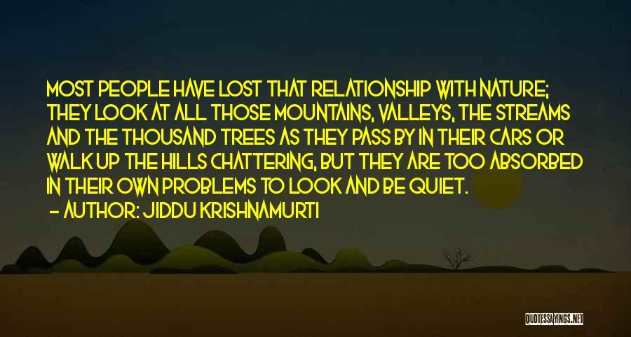 Nature Walk Quotes By Jiddu Krishnamurti