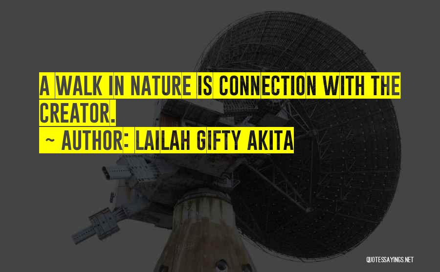 Nature Walk Quotes By Lailah Gifty Akita