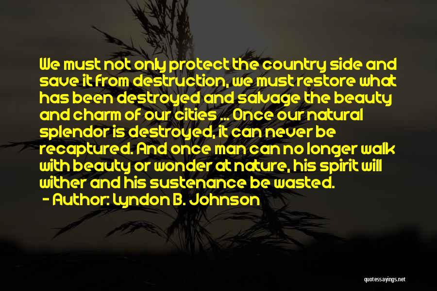 Nature Walk Quotes By Lyndon B. Johnson