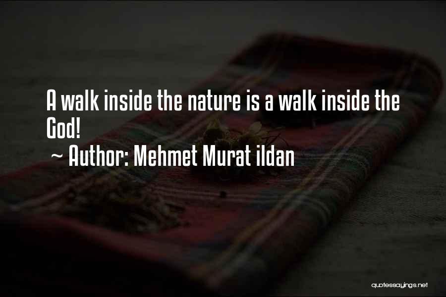 Nature Walk Quotes By Mehmet Murat Ildan