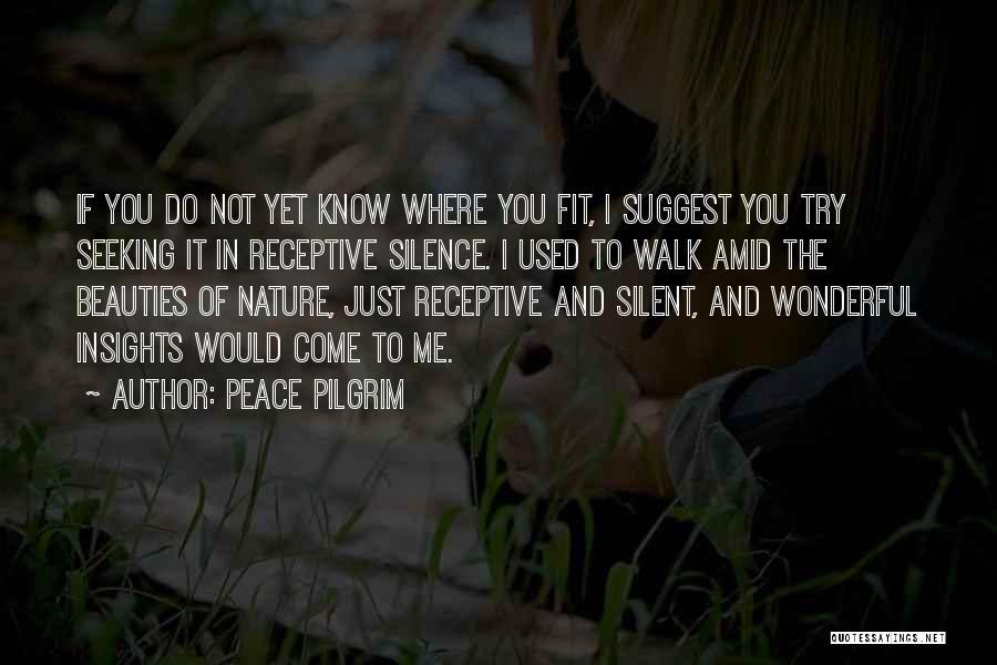 Nature Walk Quotes By Peace Pilgrim