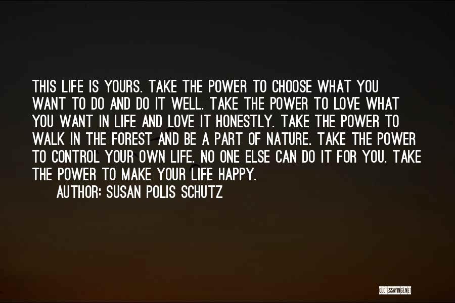 Nature Walk Quotes By Susan Polis Schutz