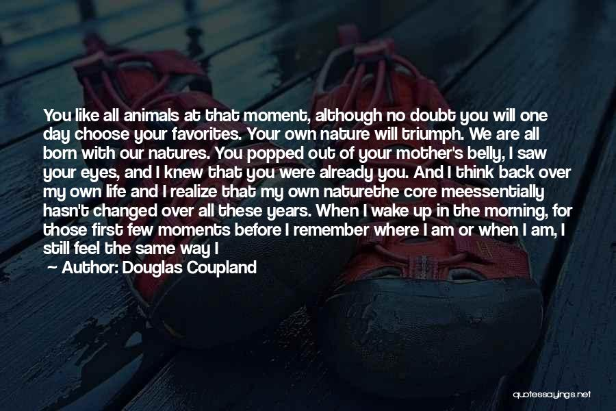 Natures Animals Quotes By Douglas Coupland