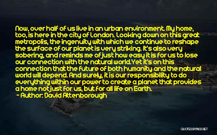 Nature's Metropolis Quotes By David Attenborough