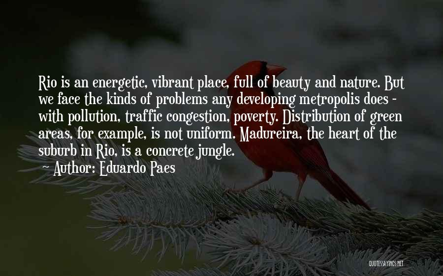 Nature's Metropolis Quotes By Eduardo Paes