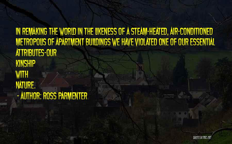 Nature's Metropolis Quotes By Ross Parmenter