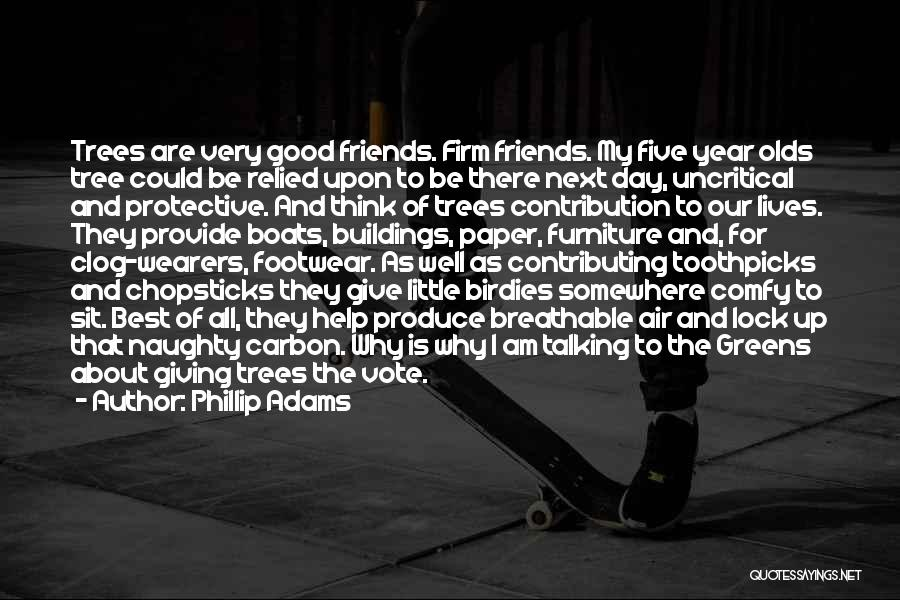 Naughty Friends Quotes By Phillip Adams