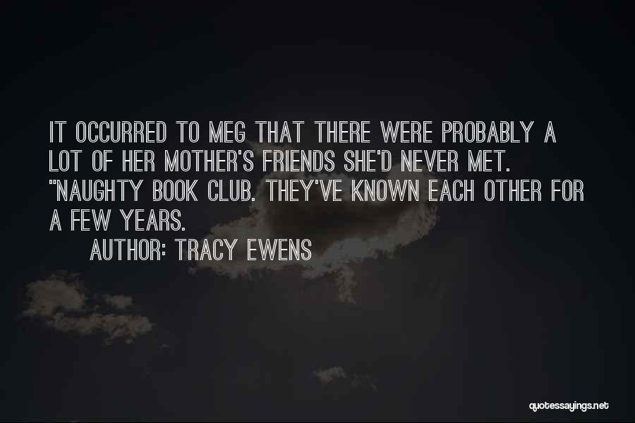 Naughty Friends Quotes By Tracy Ewens