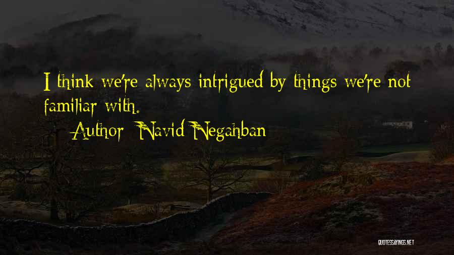 Navid Negahban Quotes 1552724