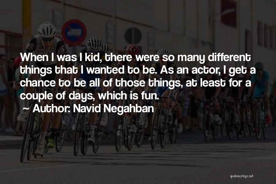 Navid Negahban Quotes 2193445