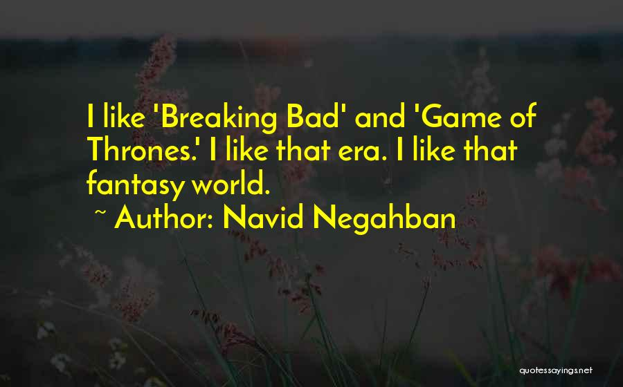 Navid Negahban Quotes 311346