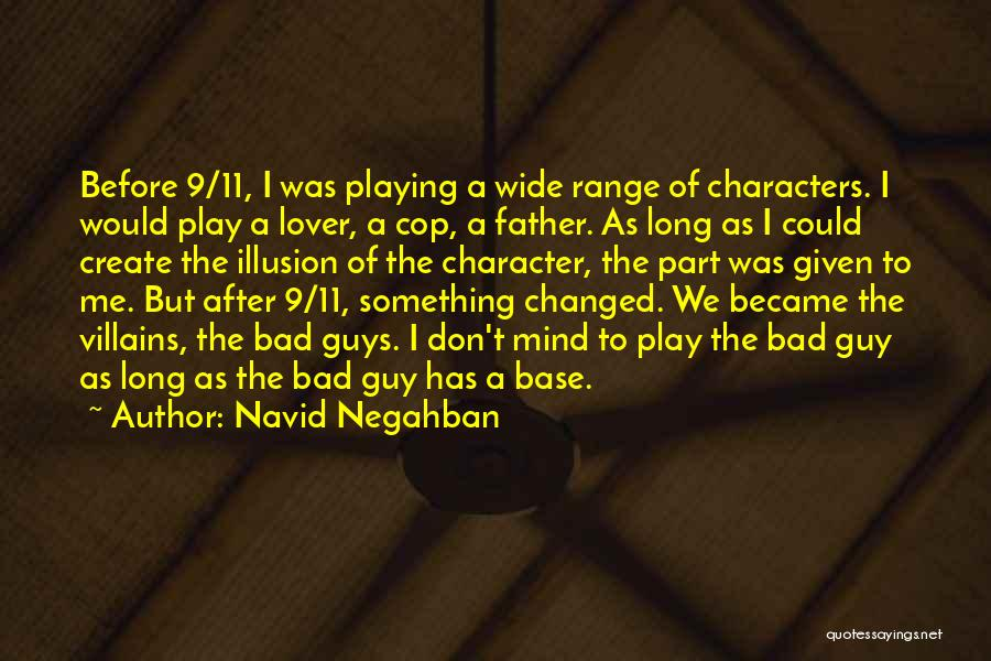 Navid Negahban Quotes 673302