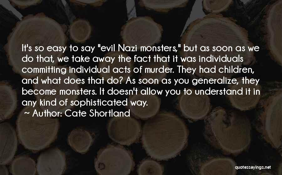 Nazi Evil Quotes By Cate Shortland