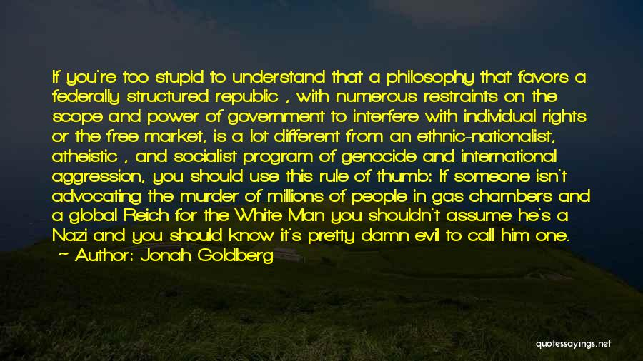 Nazi Evil Quotes By Jonah Goldberg