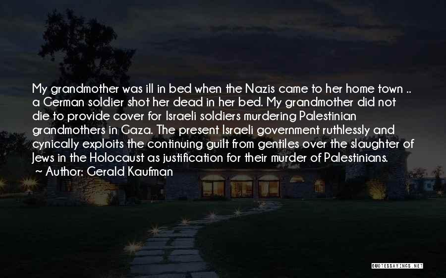 Nazis Quotes By Gerald Kaufman