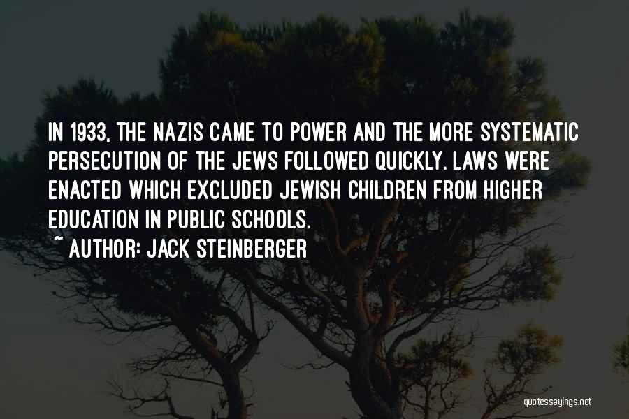 Nazis Quotes By Jack Steinberger