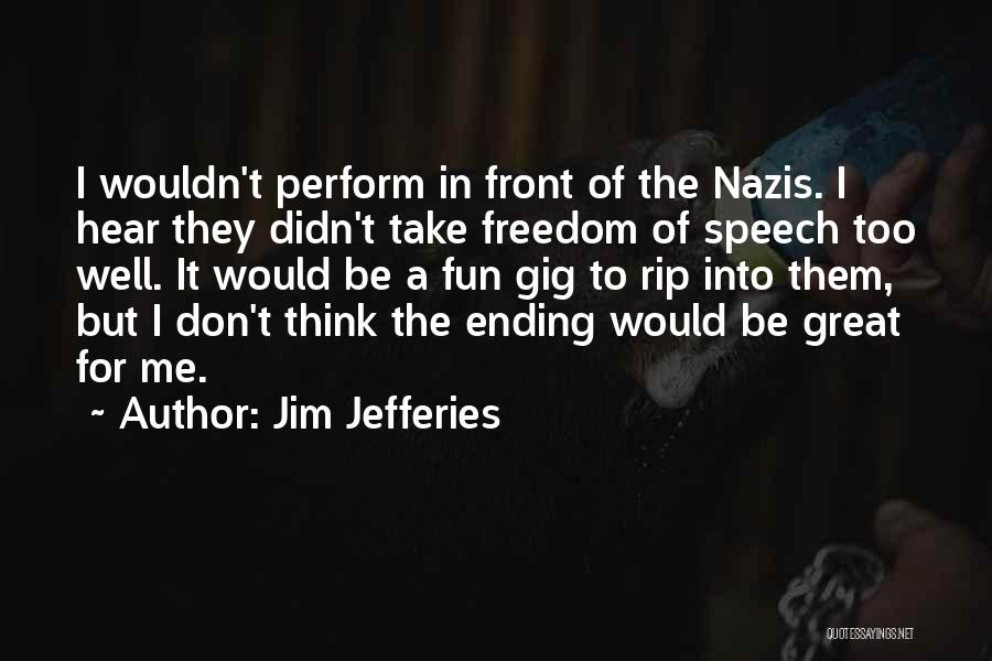 Nazis Quotes By Jim Jefferies