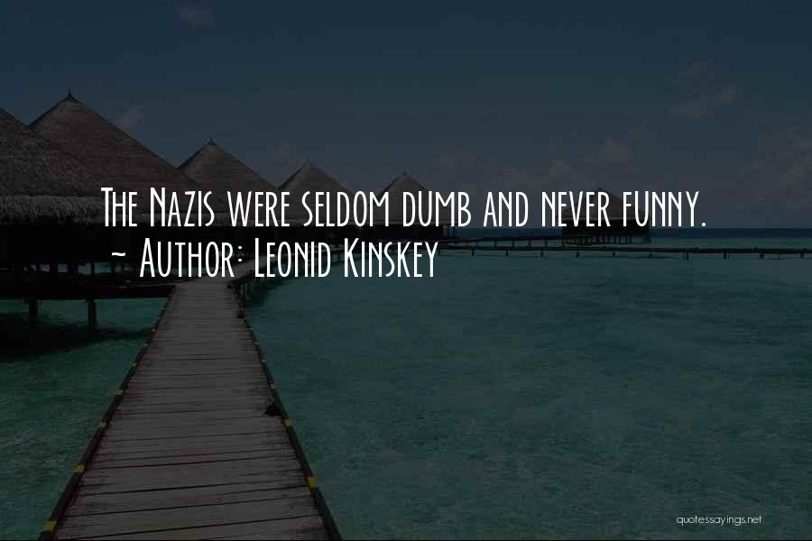 Nazis Quotes By Leonid Kinskey