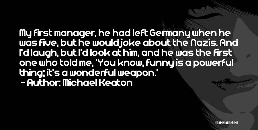 Nazis Quotes By Michael Keaton