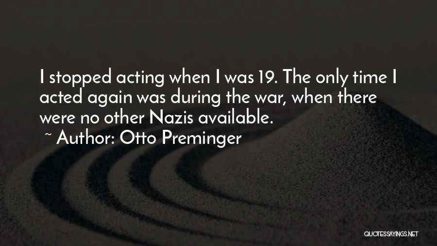 Nazis Quotes By Otto Preminger