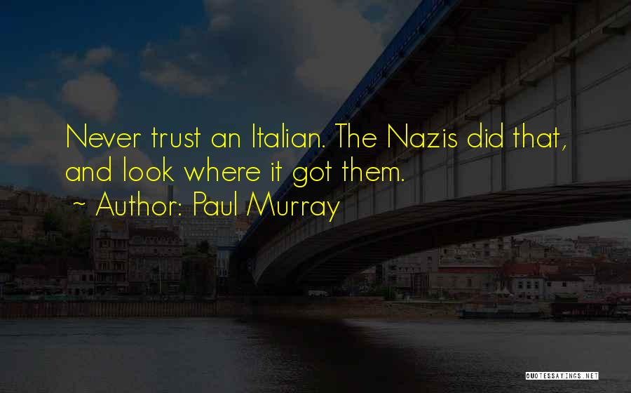 Nazis Quotes By Paul Murray