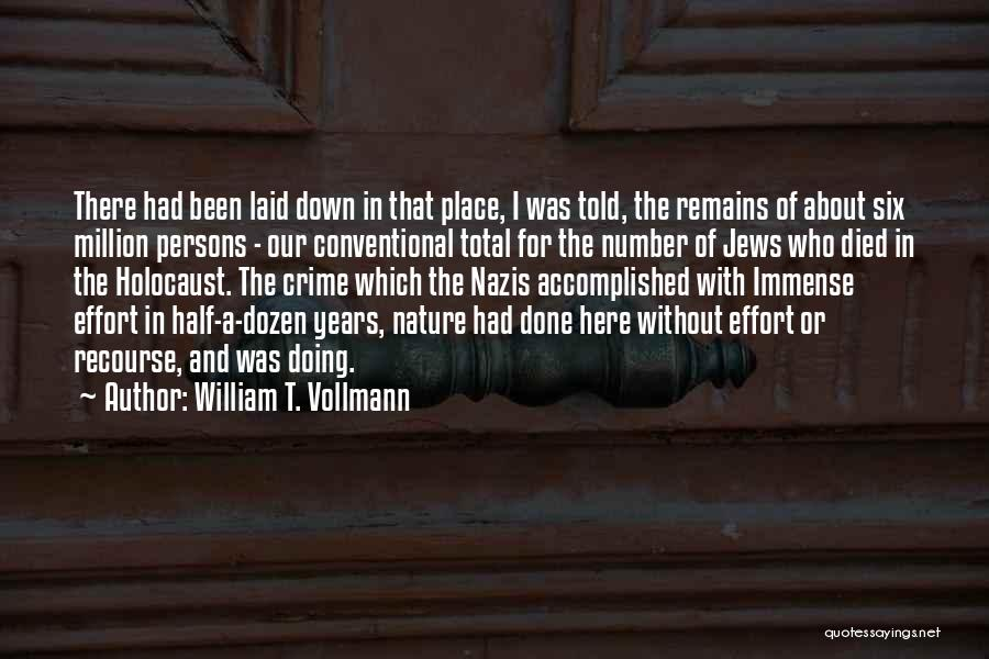 Nazis Quotes By William T. Vollmann