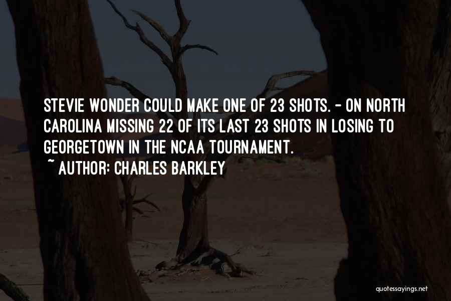 Ncaa Tournament Quotes By Charles Barkley