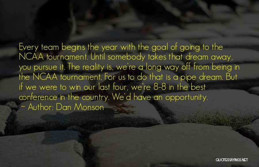 Ncaa Tournament Quotes By Dan Monson