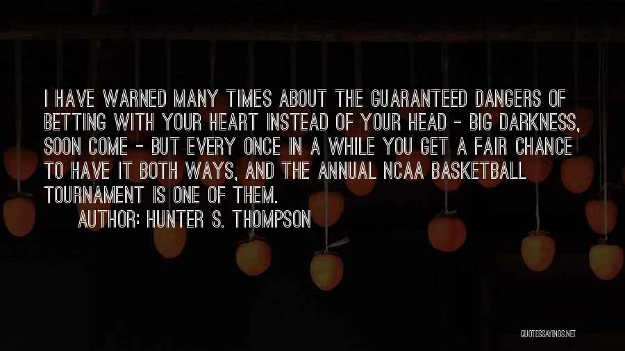 Ncaa Tournament Quotes By Hunter S. Thompson