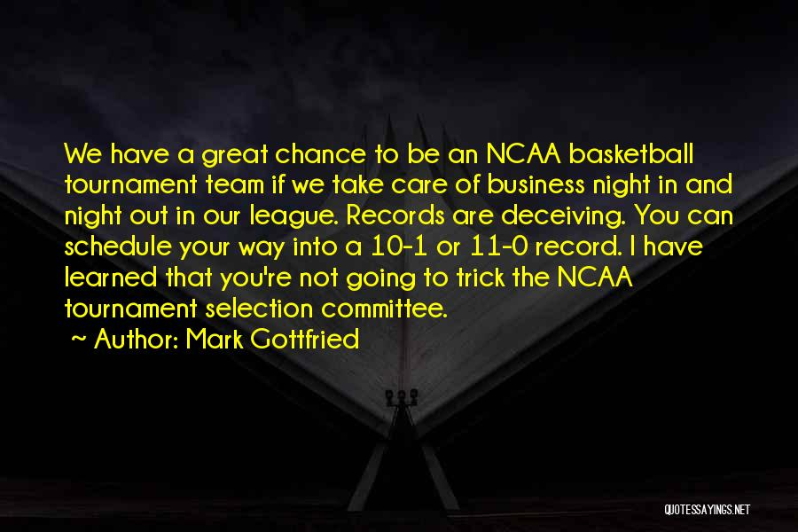 Ncaa Tournament Quotes By Mark Gottfried