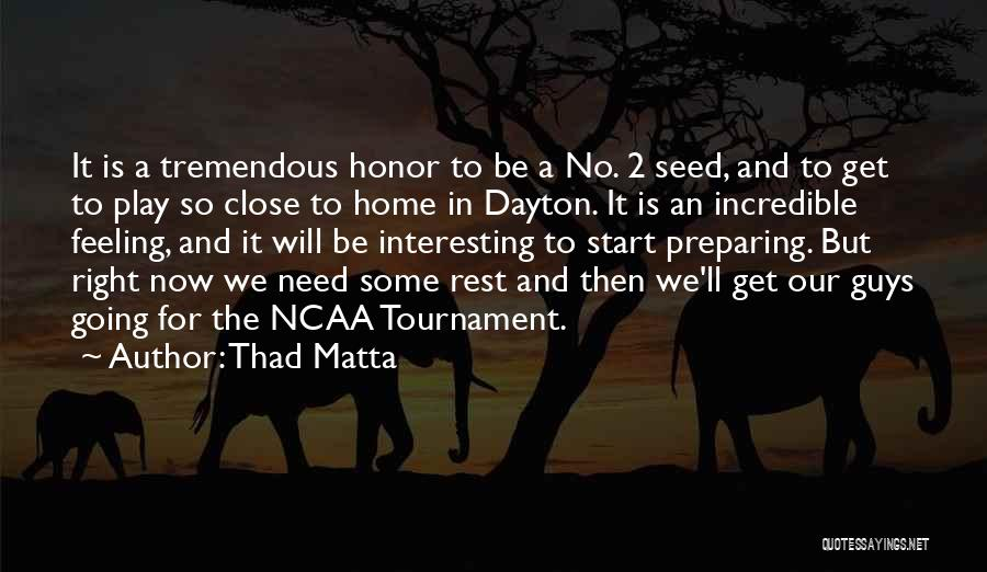 Ncaa Tournament Quotes By Thad Matta