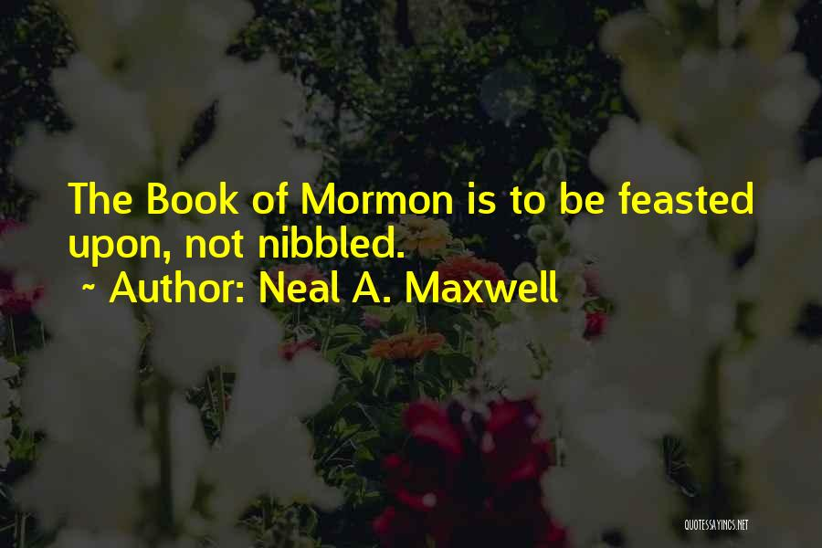 Neal A Maxwell Book Of Quotes By Neal A. Maxwell