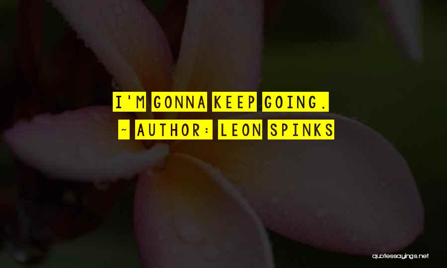 Nebulizer Quotes By Leon Spinks