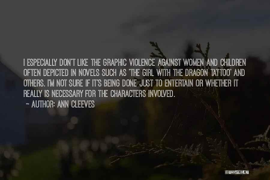 Necessary Violence Quotes By Ann Cleeves