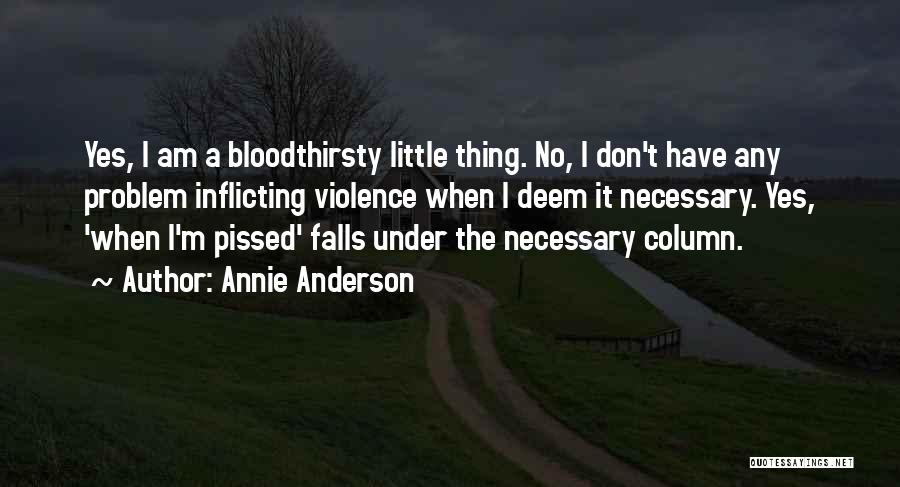 Necessary Violence Quotes By Annie Anderson