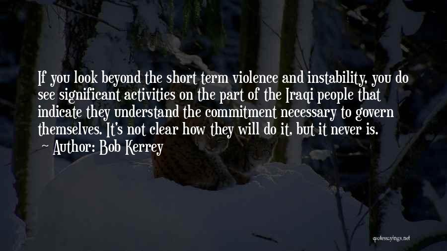 Necessary Violence Quotes By Bob Kerrey