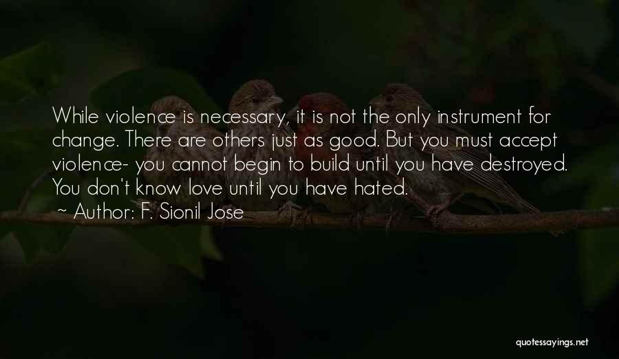 Necessary Violence Quotes By F. Sionil Jose