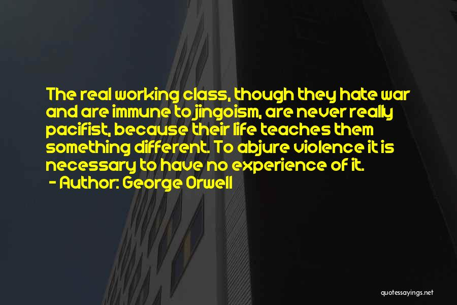 Necessary Violence Quotes By George Orwell