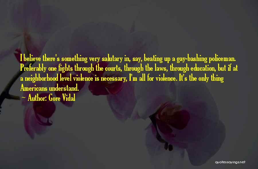 Necessary Violence Quotes By Gore Vidal