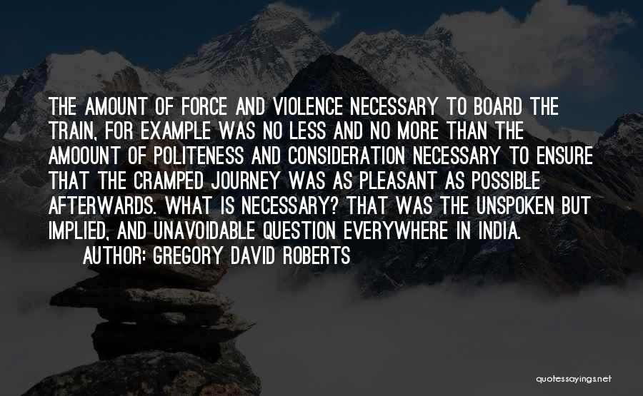 Necessary Violence Quotes By Gregory David Roberts