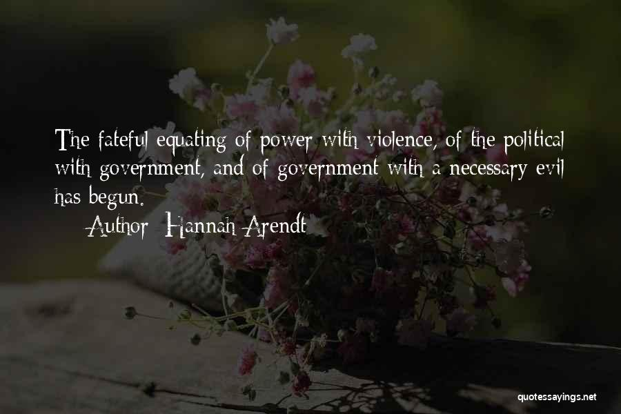 Necessary Violence Quotes By Hannah Arendt