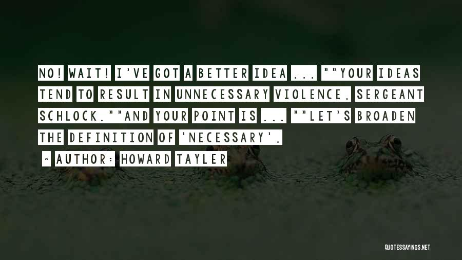 Necessary Violence Quotes By Howard Tayler